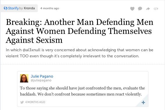 A storify that illustrates the BS women go through just trying to defend ourselves.